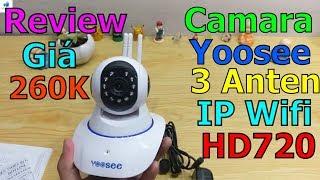 Trên Tay Camera Yoosee 3 Anten IP Wifi HD720, trên shopee siêu nét giá rẻ không tưởng ?