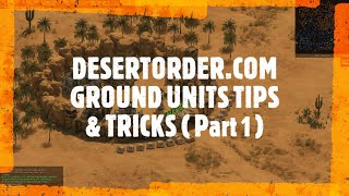 == DESERT ORDER  ==  Ground Units Tips & Tricks (Part 1)