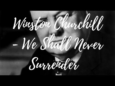 Winston Churchill - We Shall Never Surrender (Full Speech)