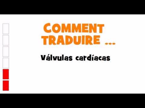TRADUCTION ESPAGNOL+FRANCAIS = Válvulas cardíacas