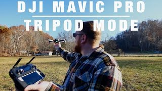 Tutorial: DJI Mavic Pro // Tripod Mode = Easy Flying