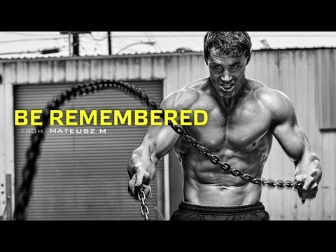Be Remembered - Motivational Video video
