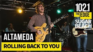 Altameda - Rolling Back To You (Live at the Edge)