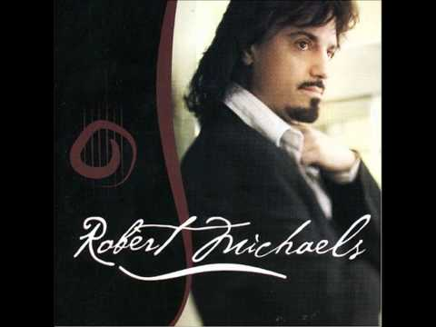 Robert Michaels - Everywhere I Go