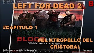 GamesOfBastards - Left 4 dead 2 #Capitulo1 -El atropello del cristobal-