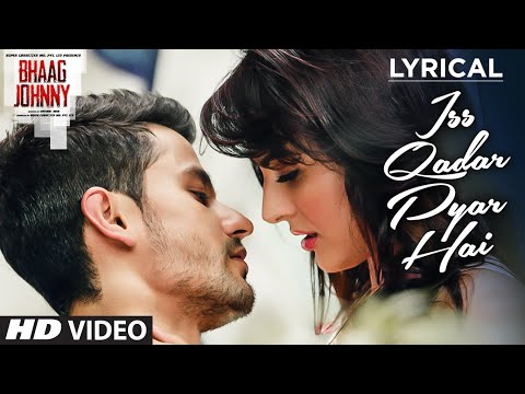 Iss Qadar Pyar Hai Full Song with LYRICS - Ankit Tiwari | Bhaag Johnny | T-Series