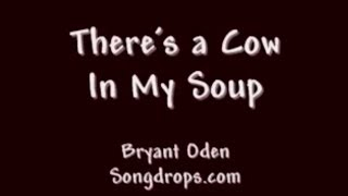 FUNNY SONGS FOR KIDS: There's a Cow In My Soup