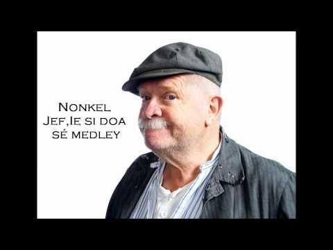 Nonkel jef (ie si doa sé Medley)