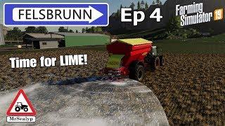 FELSBRUNN, Ep 4, PS4, Farming Simulator 19, Time for LIME! New Farmer Mode, Let's Play.