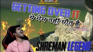 Shreeman Plays Getting Over It l This Game Is INSANE