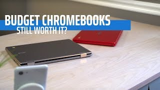 Are Budget Chromebooks Still Worth It?