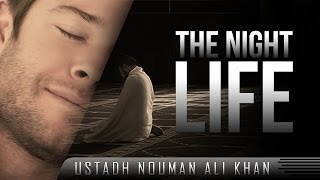 The Night Life? Must Watch ? by Ustadh Nouman Ali Khan ? TDR Production