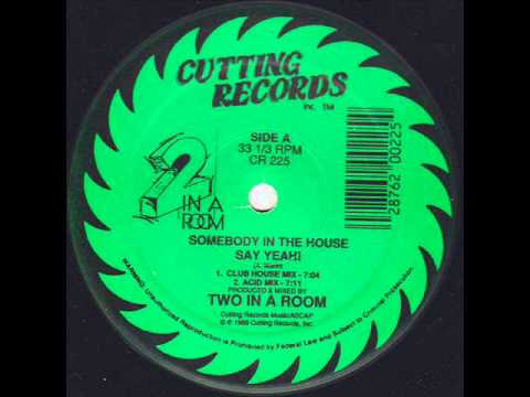 2 In A Room - Somebody In The House Say Yeah!. (HQ)