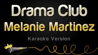 Melanie Martinez - Drama Club (Karaoke Version)
