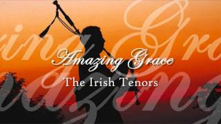 Watch Irish Tenors Amazing Grace video