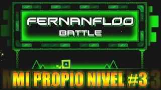 MI PROPIO NIVEL EN GEOMETRY DASH #3 | Fernanfloo