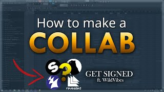 How I ACCIDENTALLY made a COLLAB and got SIGNED (ft. WildVibes) - FL Studio