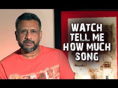 Anubhav Sinha Invites You To Check Out The New Track 'Tell Me How Much