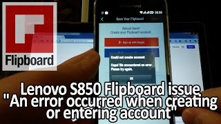 "[Lenovo S850] Flipboard issue ""An error occurred when creating or entering account"""