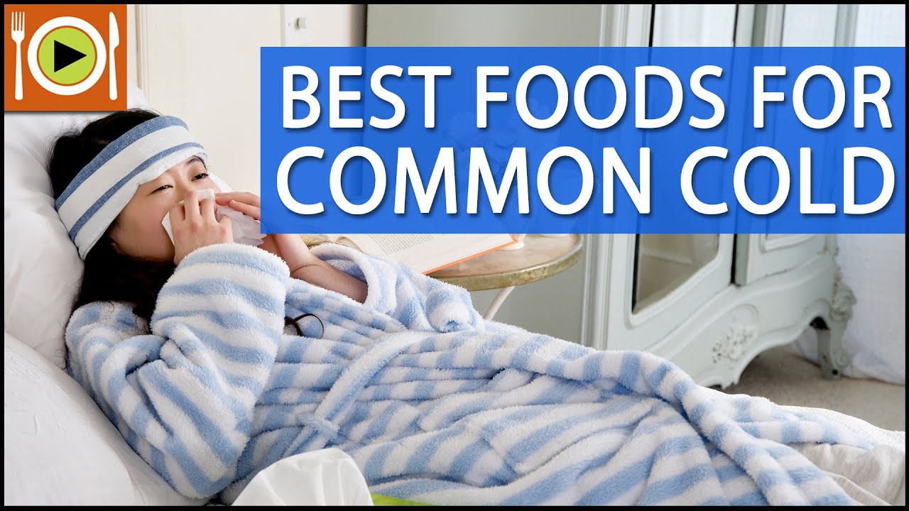 Cold Food Diet Best Foods For Common Cold