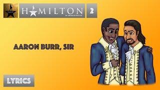 #2 Hamilton - Aaron Burr, Sir [[VIDEO LYRICS]]