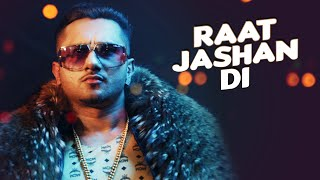 Raat Jashan Di Video Song ZORAWAR Yo Yo Honey Singh Jasmine Sandlas Baani J TSeries