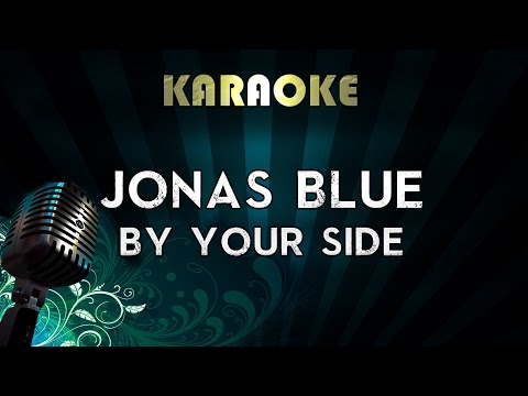 Jonas Blue - By Your Side ft.Raye | Official Karaoke Instrumental Musics Cover Sing Along