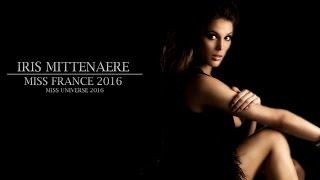 [MISS FRANCE'S STORY] Iris Mittenaere - Miss France 2016/Miss Universe 2016 👑👸