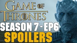 Game Of Thrones Season 7 Episode 6 LEAKED  Spoilers Discussion