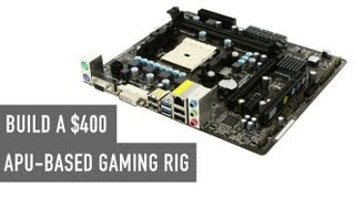 Build a $400 APU Gaming Rig