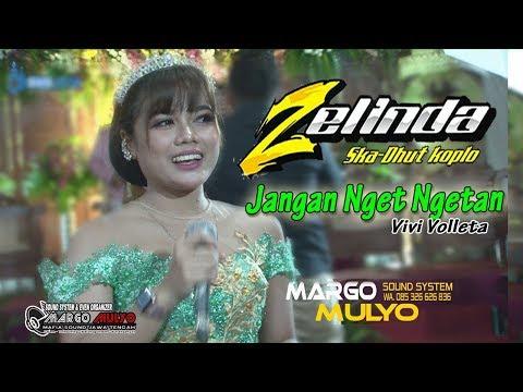 Download Jangan Nget Ngetan Vivi Volleta ZELINDA  Live Sukoharjo Mp4 baru