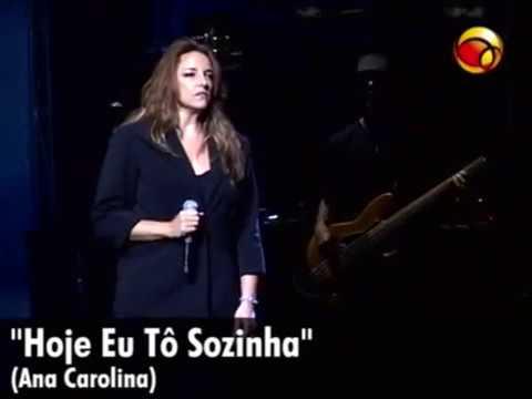 Ana Carolina - Hoje Eu Tô Sozinha
