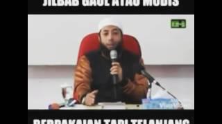 Ust Khalid Basalamah - Jilbab Gaul atau modis
