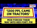 Red Fort R-Day FIR Says 1200 People Came On Tractor, Damaged Monuments, Swords & Rods Were Used