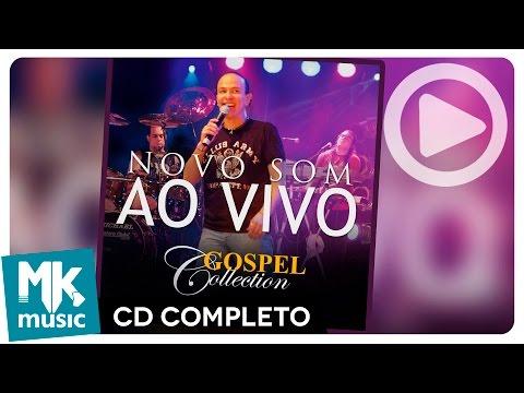 Novo Som – Ao Vivo – Gospel Collection (CD COMPLETO)