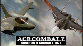 Ace Combat 7: List of All 32 Confirmed Aircraft (2017)