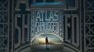 Atlas Shrugged: Part I - Atlas Shrugged Part 1
