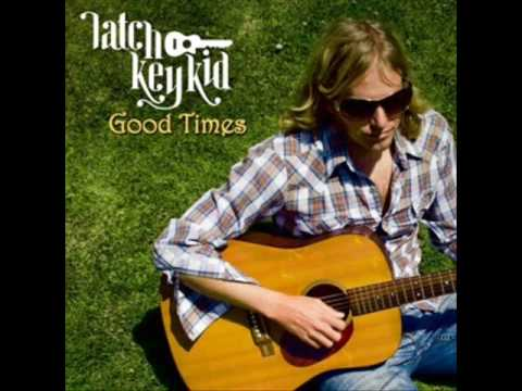 Latch Key Kid - Good Times