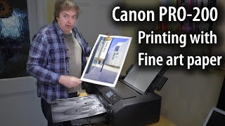 Canon Pixma PRO-200 printing on fine art papers - colour and B&W