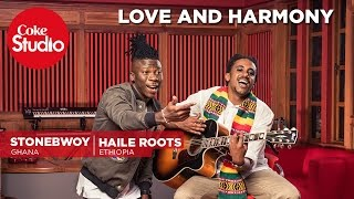 Download Stonebwoy, Haile Roots & Madtraxx: Love and Harmony - Coke Studio Africa 3Gp Mp4