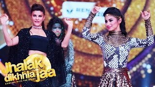 Jacqueline Fernandez & Mouni Roy's Sizzling Dance On Jhalak Dikhla Ja 9