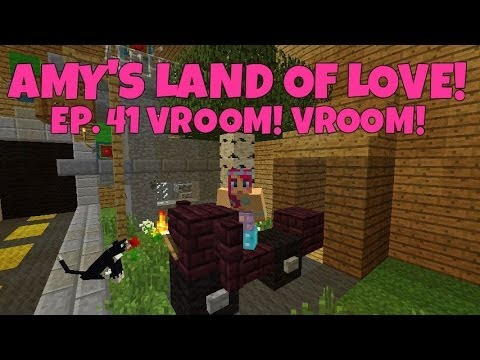 Amy's Land Of Love! Ep.41 Vroom! Vroom!