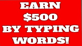 Earn $500 Typing Words Online! Worldwide! Easy Way To Get Free Money! How to make money online!
