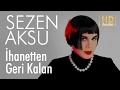 Sezen Aksu - İhanetten Geri Kalan (Official Audio) mp3 indir