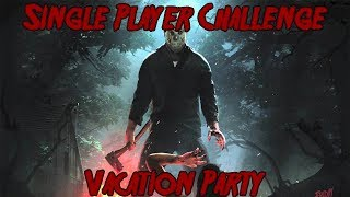 Friday The 13th Game Single Player Challenge Vacation Party All Objectives Part10