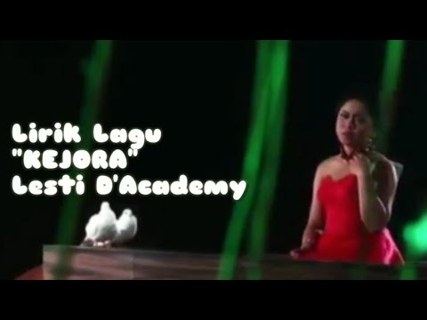 """Lirik Lagu """"KEJORA"""" Lesti D'Academy"""