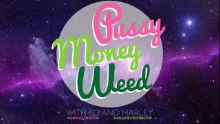 Pussy, Money, Weed - Episode 2