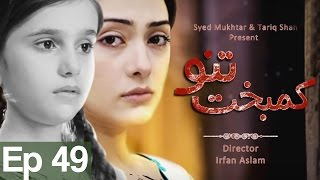 Download Kambakht Tanno - Episode 49 | Aplus 3Gp Mp4