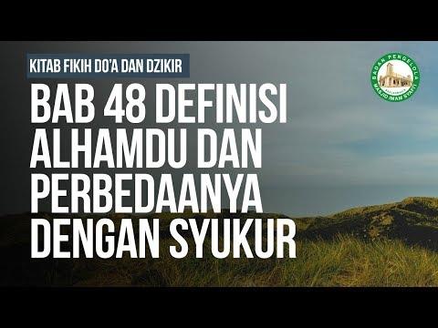 Bab 48 - Definisi Alhamdu Dan Perbedaanya Dengan Syukur - Ustadz Ahmad Zainudiin Al-Banjary