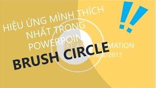 [HƯỚNG DẪN POWERPOINT] Hiệu ứng Brush Circle - bóng nổ animation